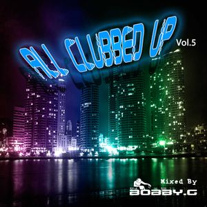 All Clubbed Up Vol.5
