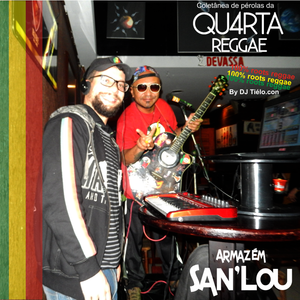 Mixtape #quartareggae @armazemsanlou Vol.2 by Dj Tiélo.con