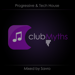 DJ Savro - Clubmyth #1 - From Progressive To Tech