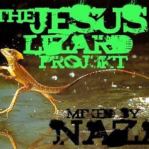 THE JESUS LIZARD PROJ3KT mixed by NAZA