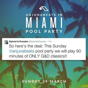 Gabriel & Dresden Classics Only Set At Anjunabeats Pool Party MMW 3 - 29 - 15