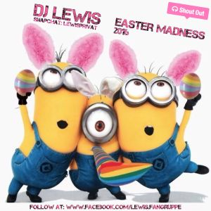 DJ Lewis - Easter Madness 2016