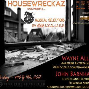 HouseWreckaz Radio Presentz:  Wayne Allan & John Barnhart 05/11/12