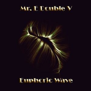 Mr. E Double V - Euphoric Wave Vol.8 (03-10-2017)