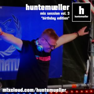 huntemueller mix session vol. 03 *birthday edition*