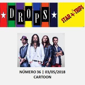 Drops Star Trips - Edição 36 - Banda Cartoon