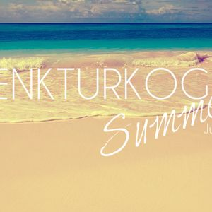 Cenk Turkoglu - Summer ( July 15 )