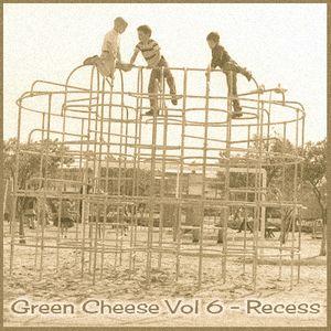 Green Cheese Vol 6 - Recess