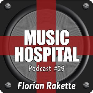 Music Hospital Podcast #29 August 2017 Mix by Florian Rakette
