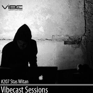 Stas Witan @ Vibecast Sessions #207 - Vibe FM Romania