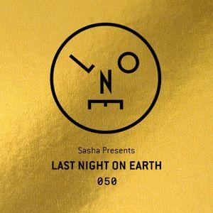 Sasha presents Last Night On Earth   Show 050 (June 2019)