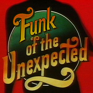 Funk Of The Unexpected