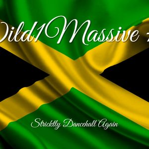 Wild1Massive#5 Strictly Dancehall Again