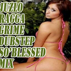Juzlo - Ragga Grime Dubstep So'Blessed Mix