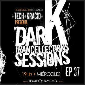 Tech Kracid Pres. Dark Trancellections Sessions Episodio 37