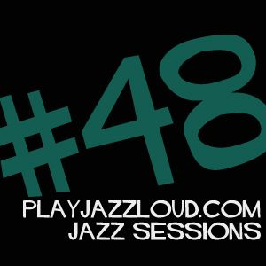 playjazzloud jazz sessions vol. 48