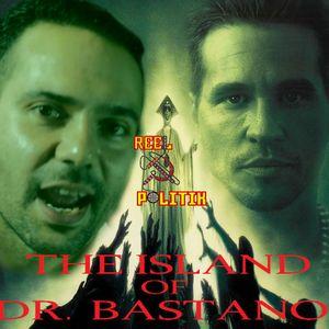 Reel Politik, Episode 29 - The Island of Dr Bastano (ft. Aaron Bastani)