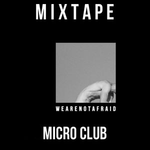 We Are Not Afraid X Micro Club (Exclusive Mixtape) |01.08.2014|