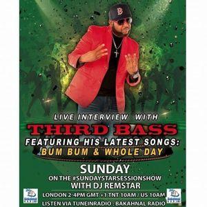 Third Bass Live On The #SundayStarSessionShow With @DjRemstar1 @BakahnalRadio - 17.01.2016