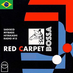 "Hiyakashi radio #13 by Sadisco - ""Red Carpet Bossa"""