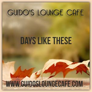 Guido's Lounge Cafe Broadcast 0346 Days like These (20181019)