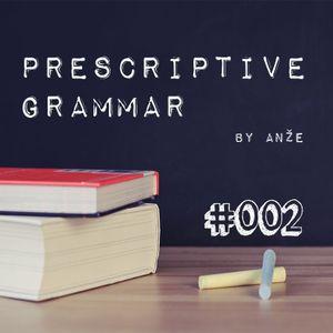 #002 Prescriptive Grammar RADIO SHOW