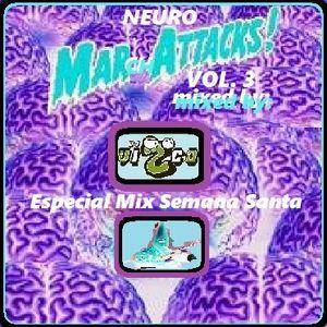 Neuro March Attacks! Vol.3 (Especial Semana Santa) mixtape by Dj Vizco Grx.23.03.16