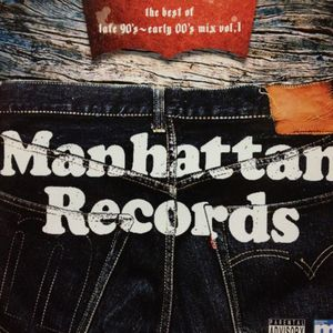 Manhattan Records: The Best Of Late 90's - Early 00's Mix Vol. 1 [Disc 1]