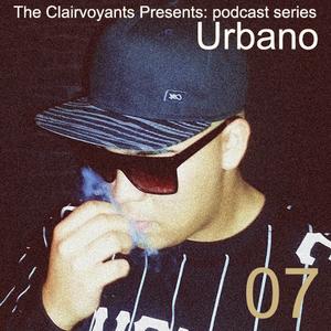 The Clairvoyants Presents: 07 Urbano