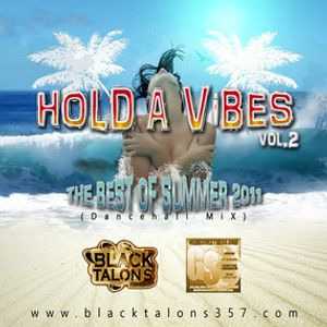 BLACK TALONS 357 - HOLD A VIBES VOL. II- BEST OF SUMMER 2011 DANCEHALL