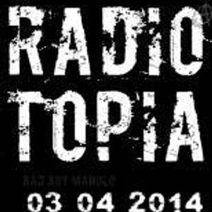 RADIO TOPIA DEL 03 04 2014 PART 1