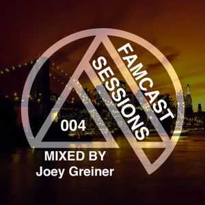 FAMCAST 004 Mixed by Joey Greiner