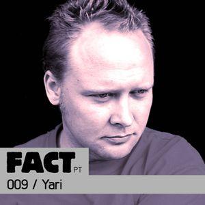 FACT PT Mix 009: Yari