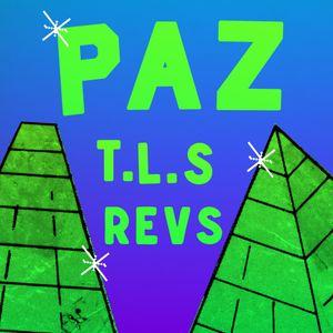 Paz -T.L.S REVS - LIVE!!!