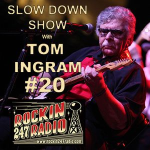 Slow Down with Tom Ingram #20 - Rockin 247 Radio