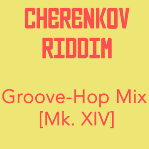 Groove-Hop Mix [Mk. XIV]