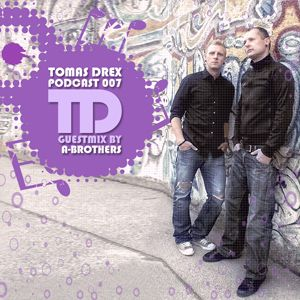 Tomas Drex PODCAST 007 - guestmix by A-Brothers