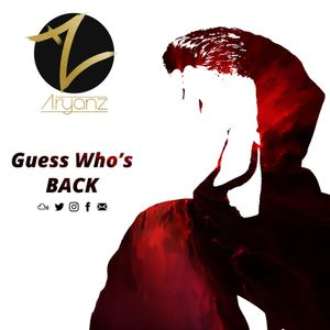 Guess Who's Back // DJ Aryanz
