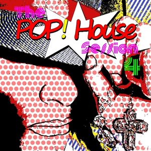 The POP! House Session #4