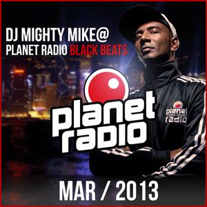 Planet Radio Black Beats Radioshow MARCH 2013
