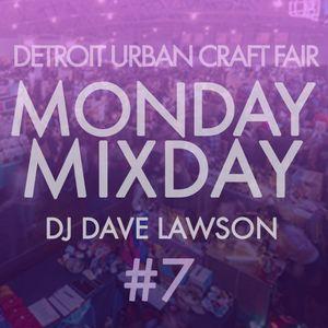 Monday Mixday #7 (Detroit Urban Craft Fair Virtual Soundtrack)
