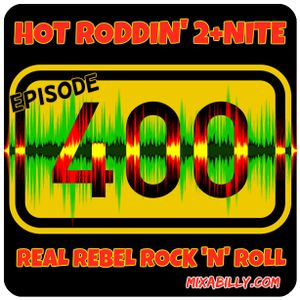 Hot Roddin' 2+Nite - Ep 400 - 02-16-19