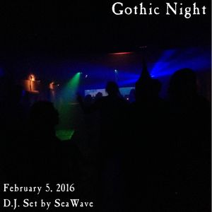 February 5, 2016 - Gothic Night - D.J. set by SeaWave