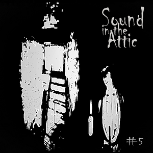 Sound in the Attic #5