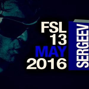FSL Podcast 13 May 2016 - Sergeev Live