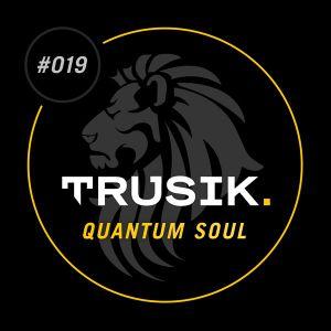 Quantum Soul - TRUSIK Exclusive Mix - 08/2013
