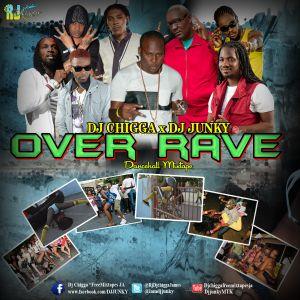 DJ CHIGGA X DJJUNKY - OVER RAVE DANCEHALL MIXTAPE (www.djjunky.blogspot.com)