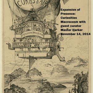 Expansion of Presence: Curiosities Macrocosm show #5