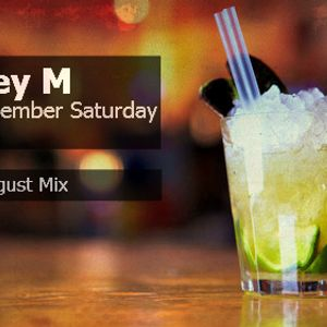 Barney M - Remember Saturday (August Mix)