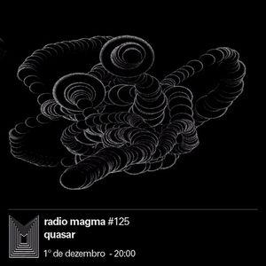 Radio MAGMA #125 pt.1 QUASAR